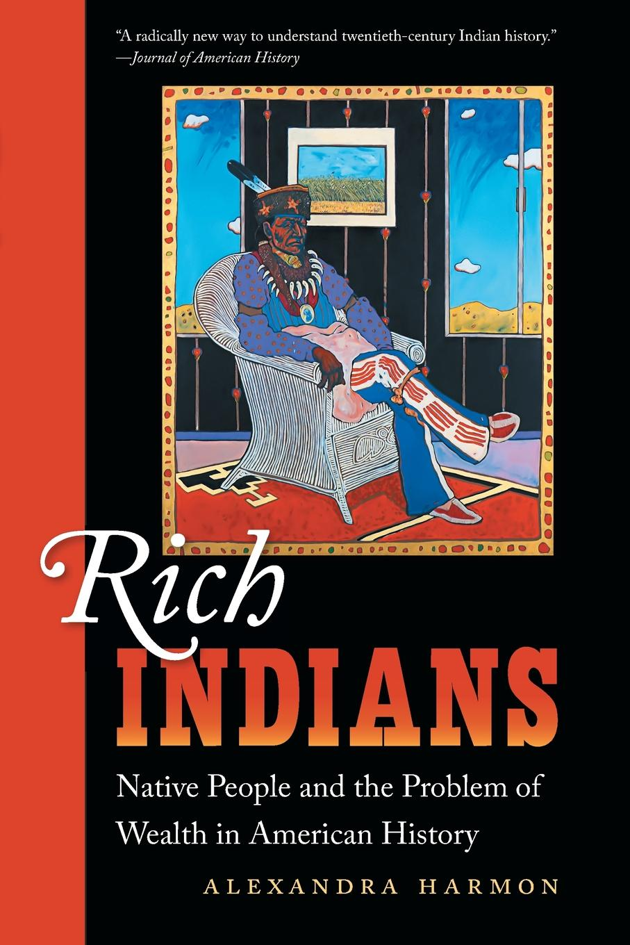 Alexandra Harmon Rich Indians. Native People and the Problem of Wealth in American History knowledge and innovation dilemmas