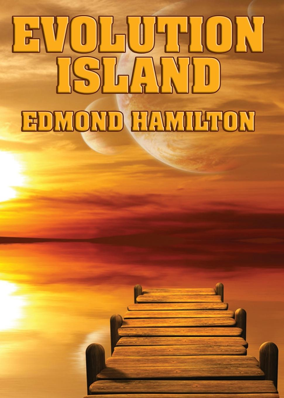 Edmond Hamilton Evolution Island edmond hamilton the best of edmond hamilton