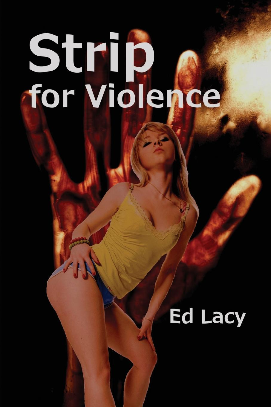 Ed Lacy Strip for Violence все цены