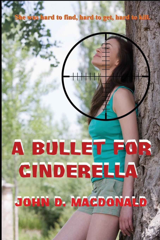 John D MacDonald A Bullet for Cinderella цена в Москве и Питере