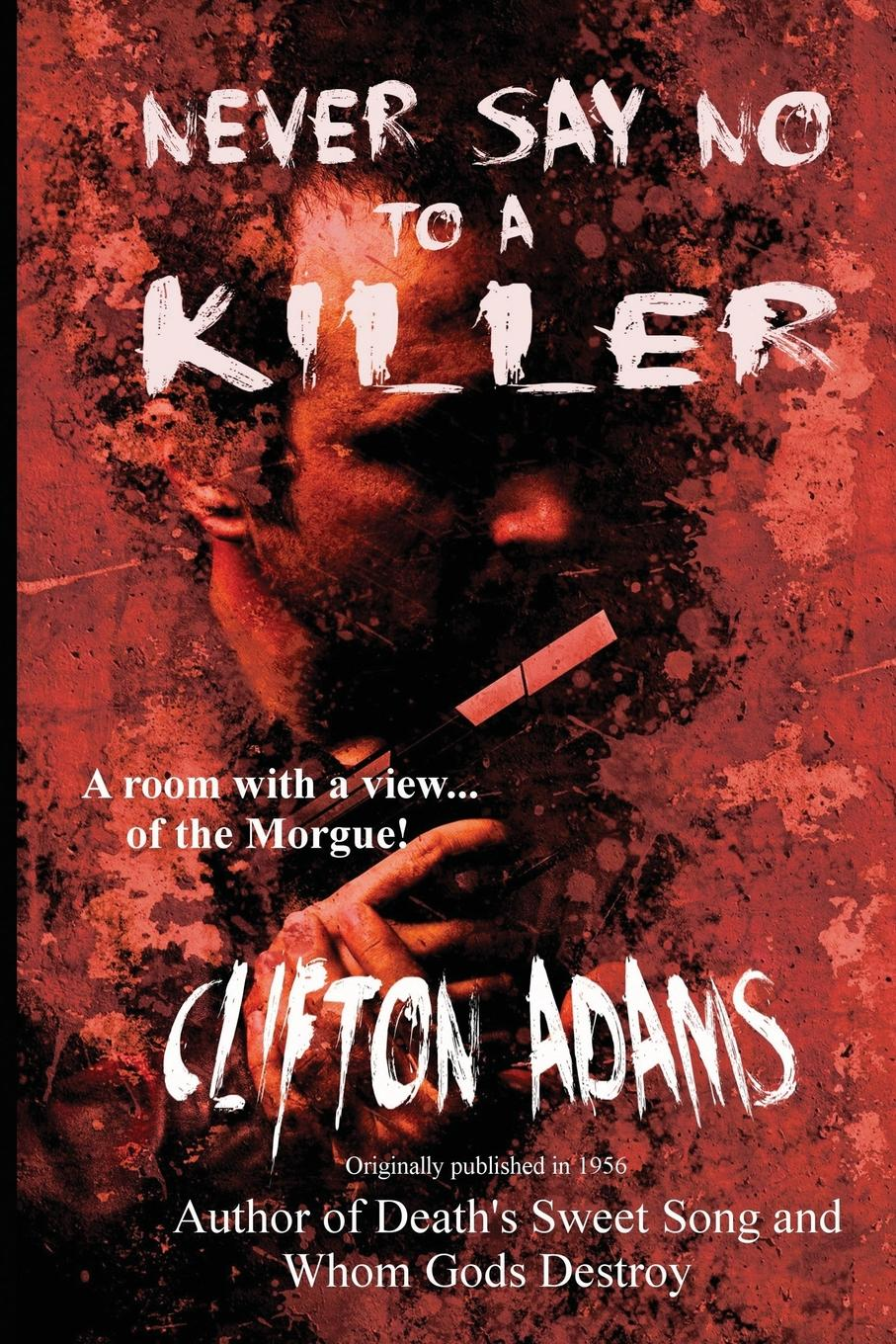 Clifton Adams Never Say No to a Killer fletcher s let me tell you about a man i knew
