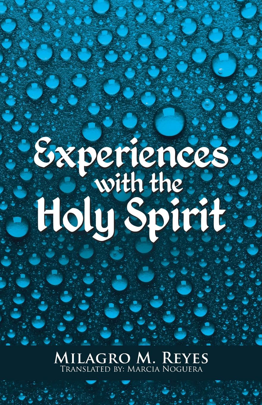 Milagro M. Reyes Experiences with the Holy Spirit my place