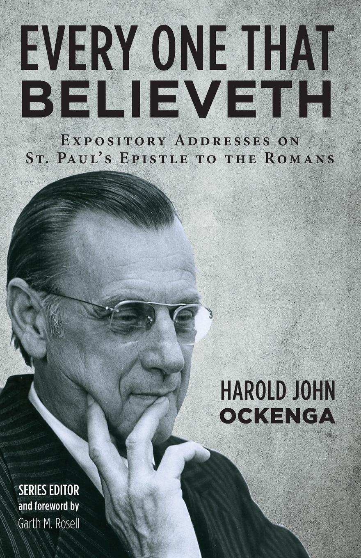 Harold John Ockenga Every One That Believeth harold john ockenga these religious affections