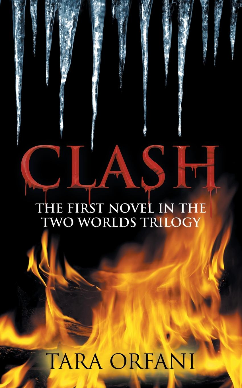 Tara Orfani Clash. The First Novel in the Two Worlds Trilogy