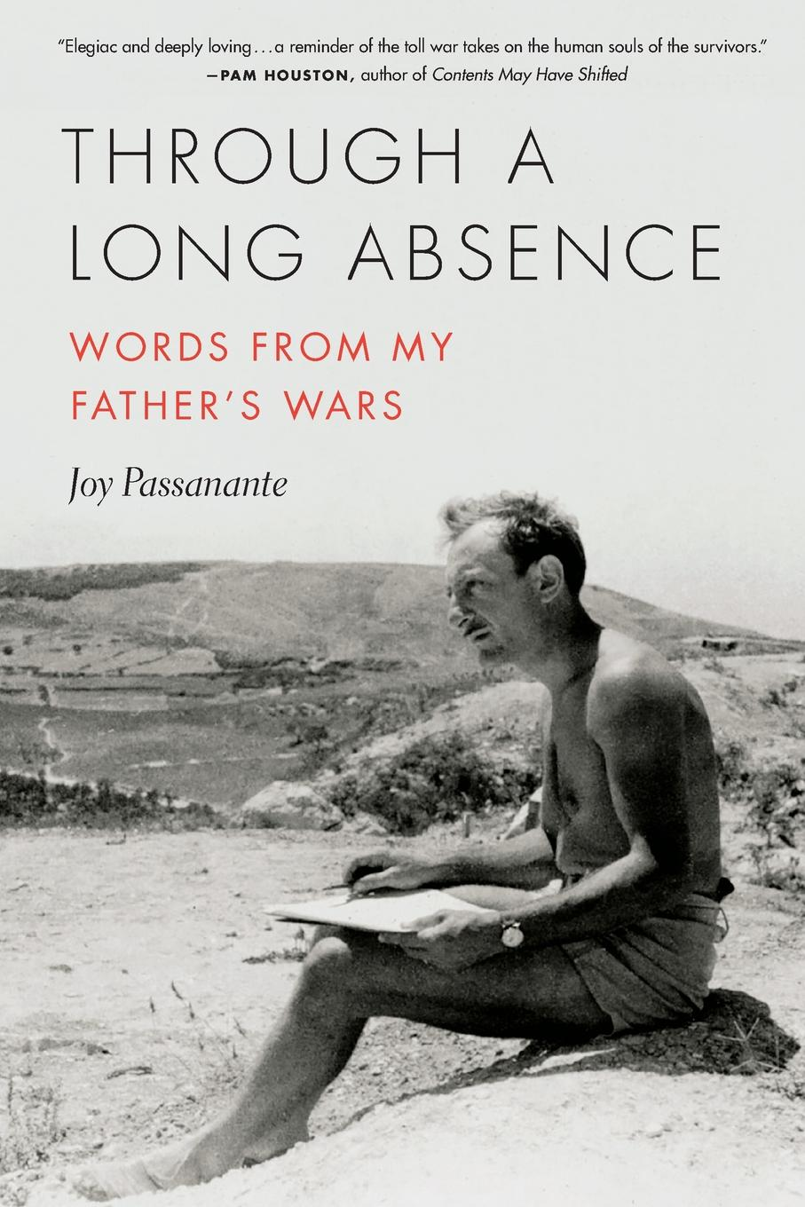 Joy Passanante Through a Long Absence. Words from My Father.s Wars стоимость