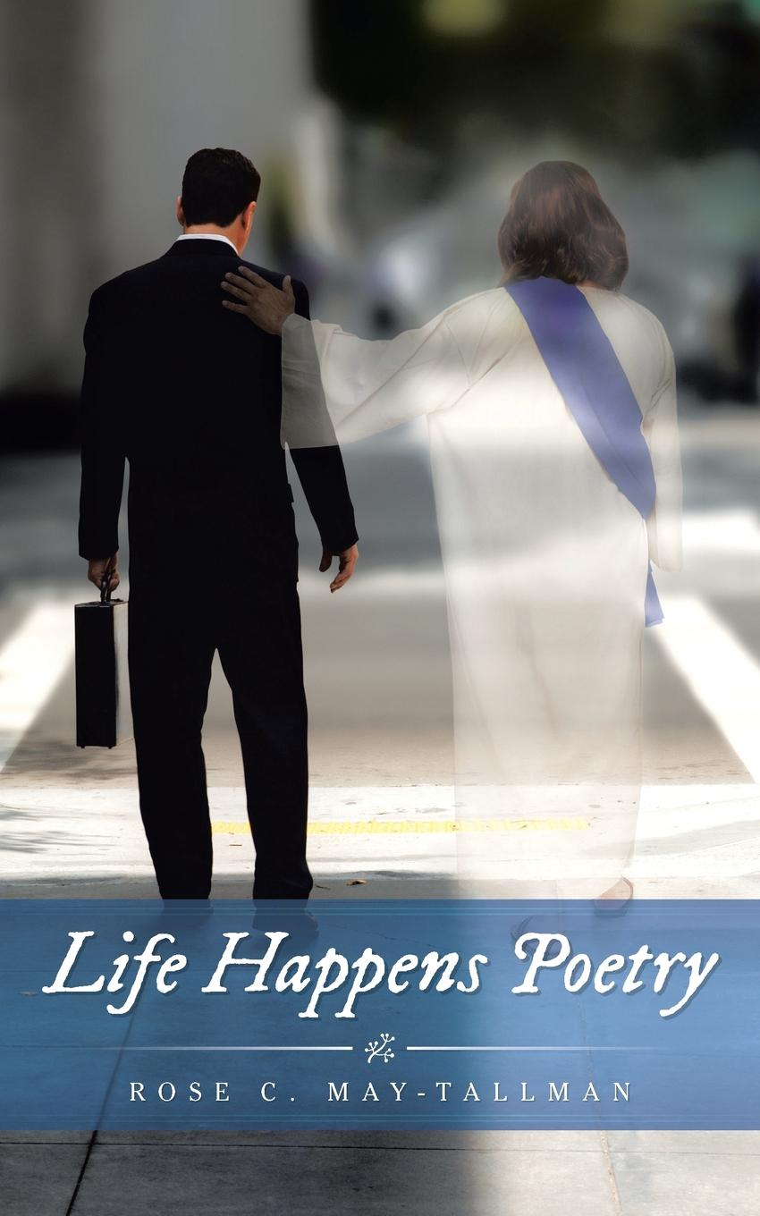 Rose C. May-Tallman Life Happens Poetry c c hopkins my life in advertising