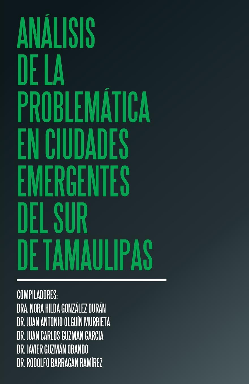 Dra. Nora Hilda González Durán Analisis de la problematica en ciudades emergentes del sur de Tamaulipas g donoso demarcacion de la linea de frontera en la parte sur del territorio trabajos de la quinta sub comision chilena de limites con la republica arjentina