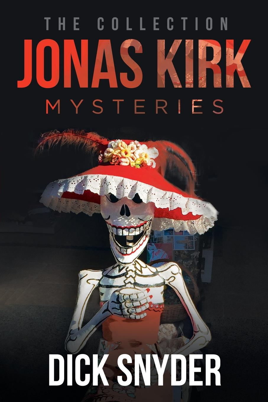 Dick Snyder Jonas Kirk Mysteries. The Collection richard kirk raven 5 a time of dying