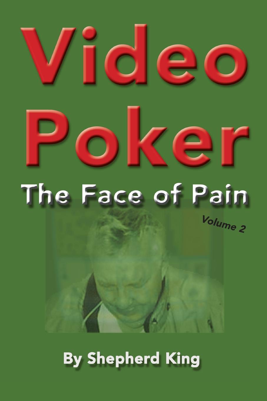 Shepherd King Video Poker. The Face of Pain гилберт о салливан gilbert o sullivan stranger in my own back yard