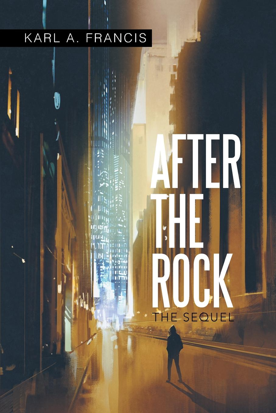 Karl A. Francis After the Rock. The Sequel new time new time d4