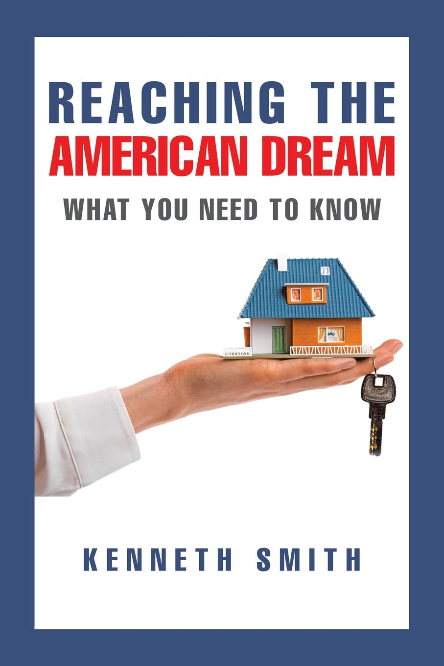 Kenneth Smith Reaching the American Dream. What You Need To Know jeffrey condon l aarp the living trust advisor everything you need to know about your living trust
