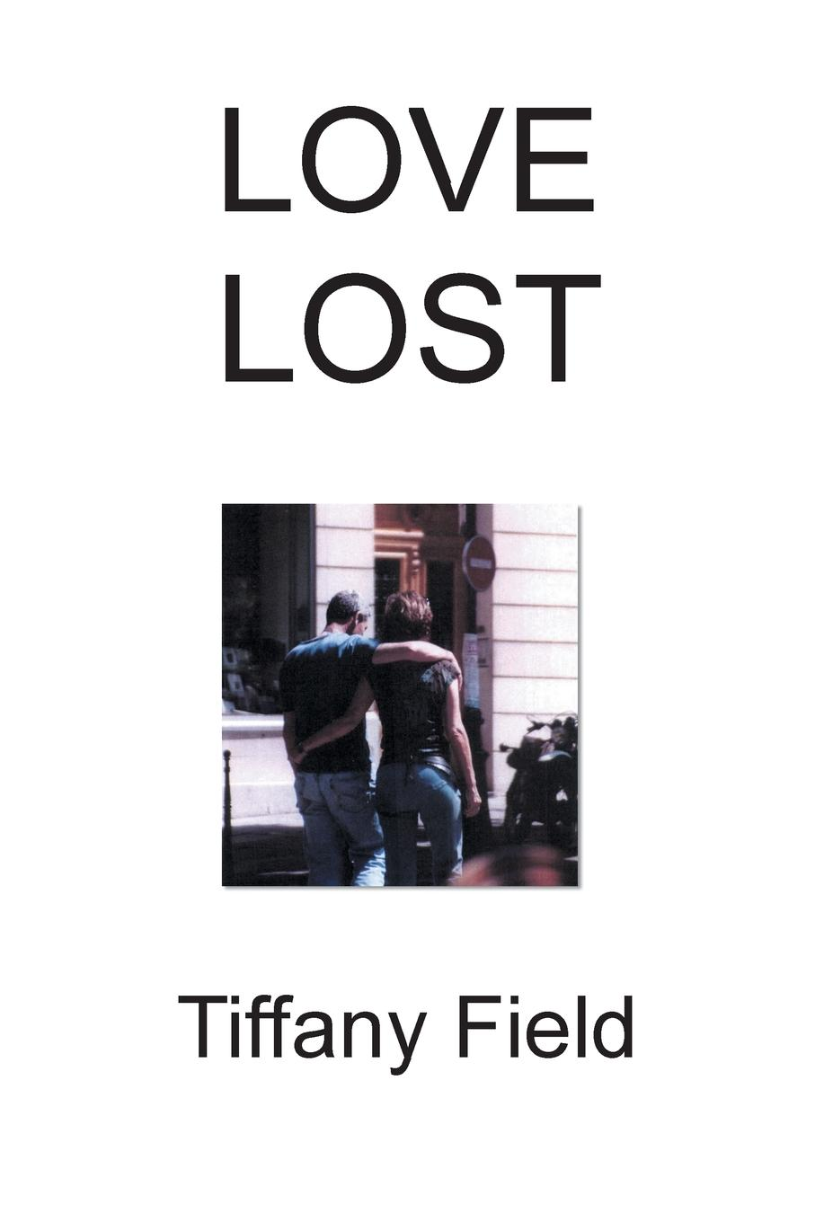 Tiffany Field Love Lost fragments of the lost