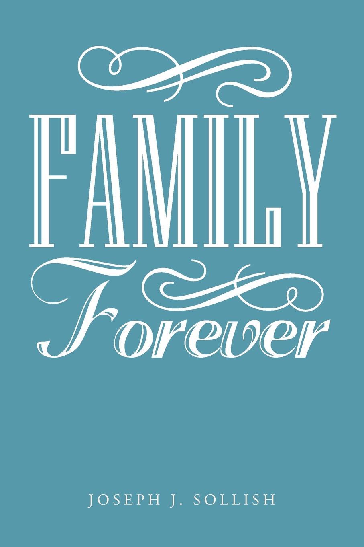 Joseph J. Sollish Family Forever the forever court