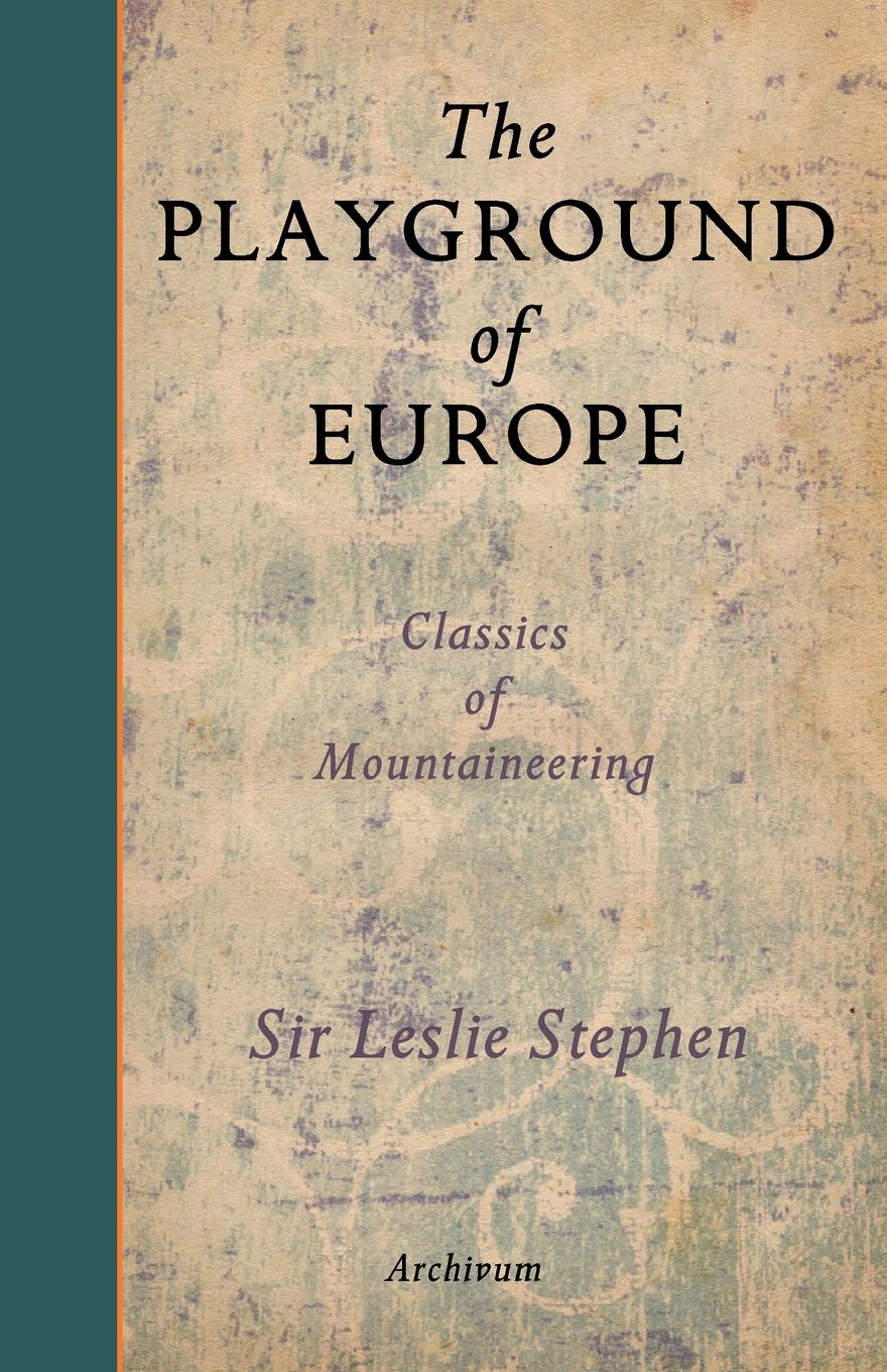 Leslie Stephen The Playground of Europe