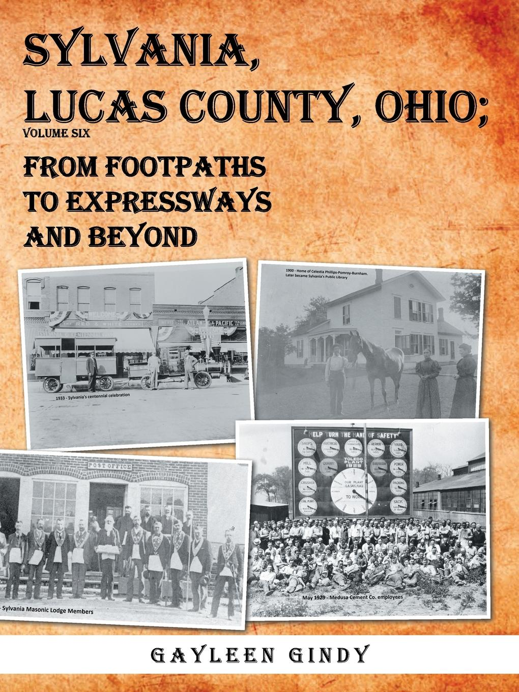 Gayleen Gindy Sylvania, Lucas County, Ohio. From Footpaths to Expressways and Beyond Volume Six