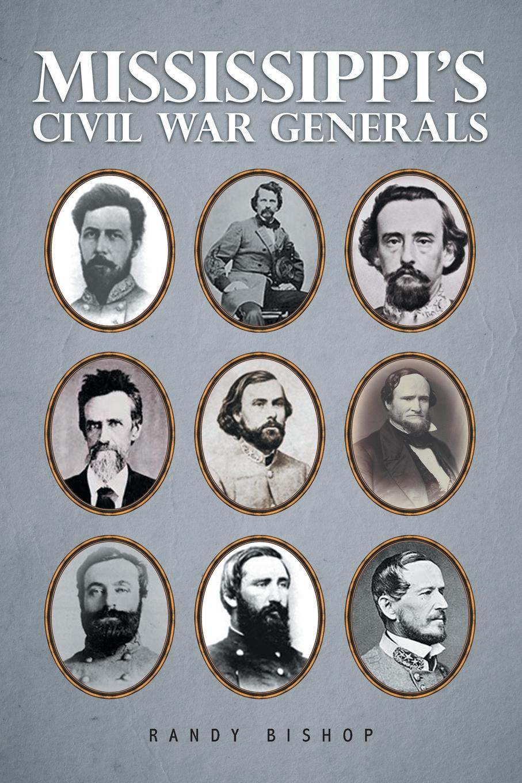 Randy Bishop Mississippi.s Civil War Generals hitlers generals authoritative portraits of the men who waged hitlers war