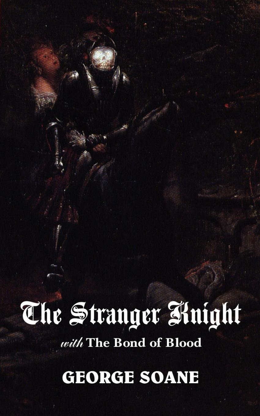 George Soane The Stranger Knight, with the Bond of Blood the blood knight