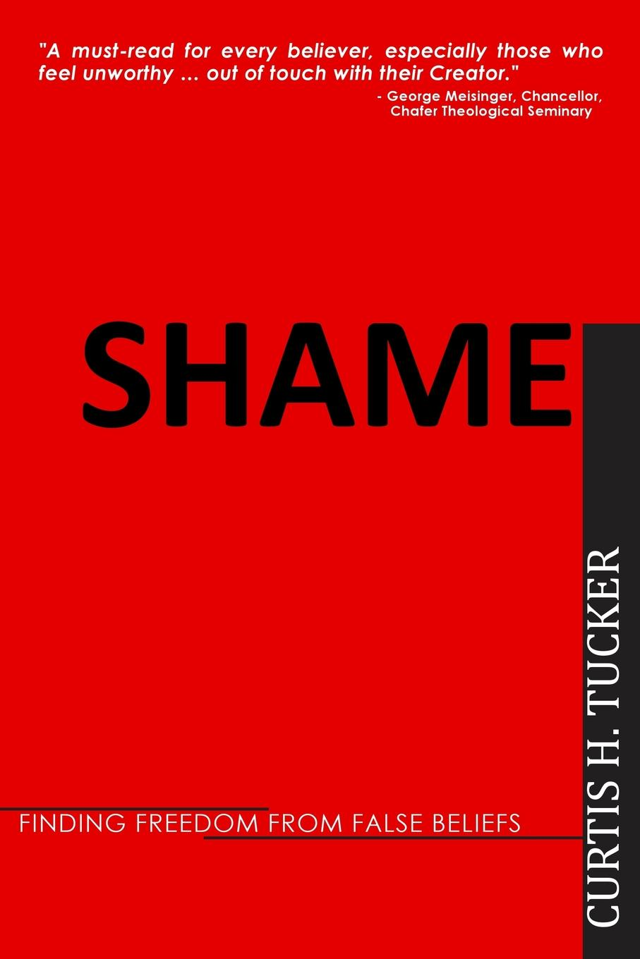 Curtis H. Tucker Shame. Finding Freedom from False Beliefs diana hamilton legacy of shame