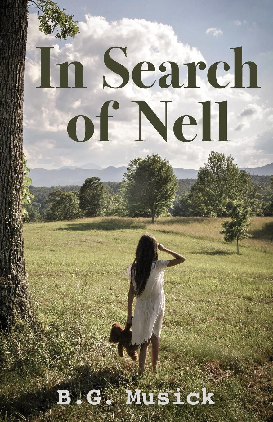 B. G. Musick In Search of Nell beyond the mountains