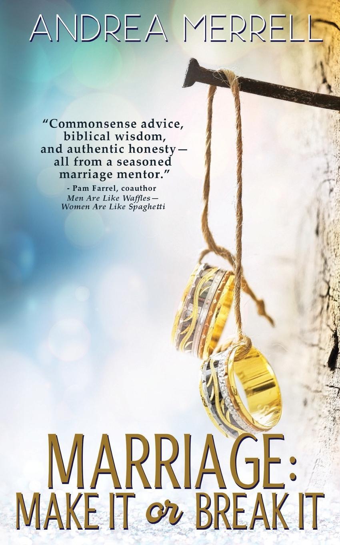 Andrea Merrell Marriage. Make It or Break It michael frayn make and break a play