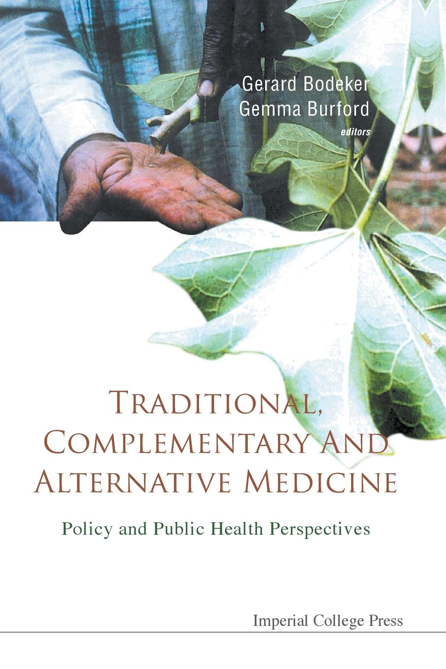 TRADITIONAL, COMPLEMENTARY AND ALTERNATIVE MEDICINE. POLICY AND PUBLIC HEALTH PERSPECTIVES dhrubajyoti bhattacharya public health policy issues theories and advocacy