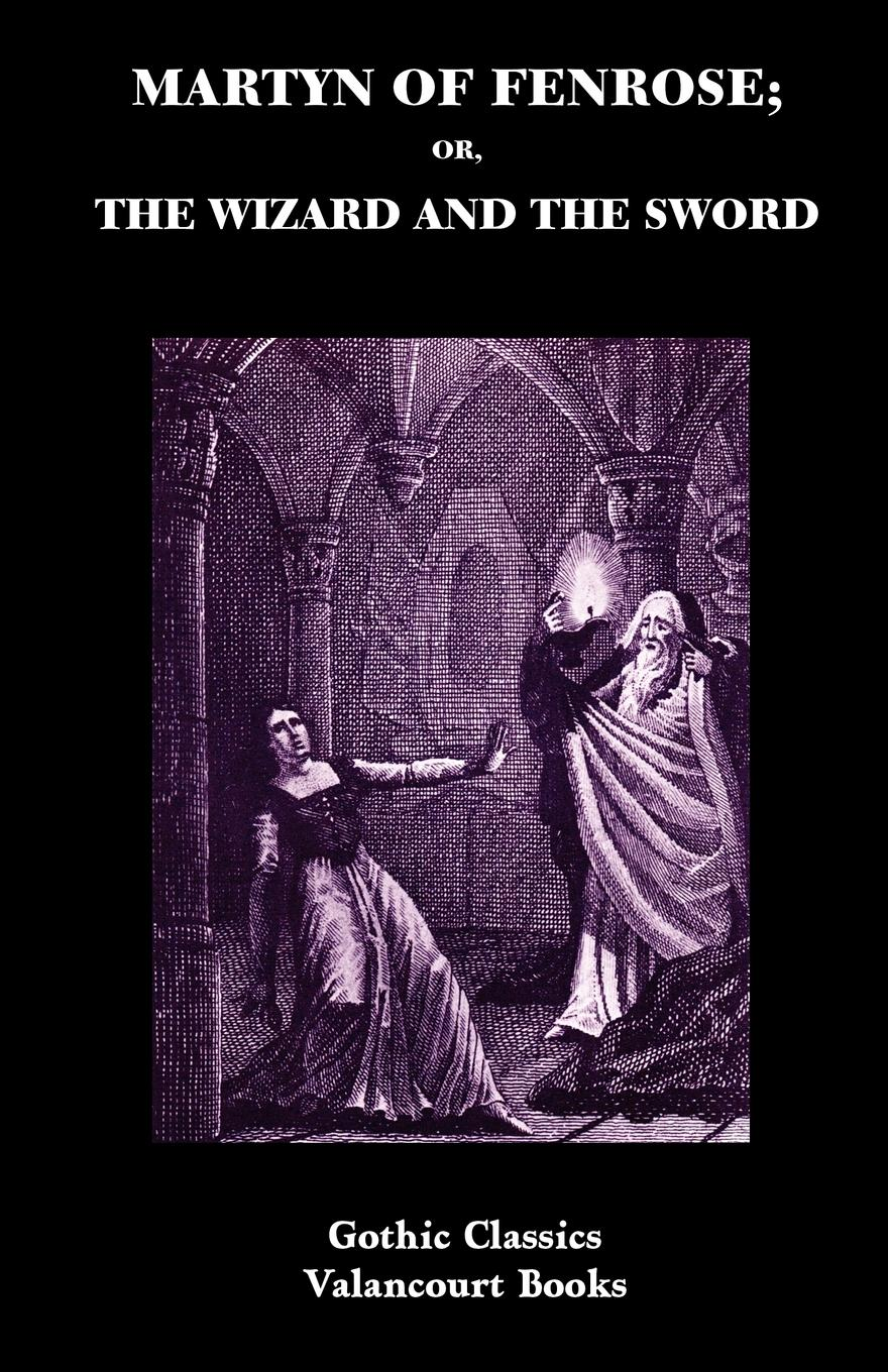 Henry Summersett Martyn of Fenrose; Or, the Wizard and the Sword martyn croft martyn croft the omnibus edition