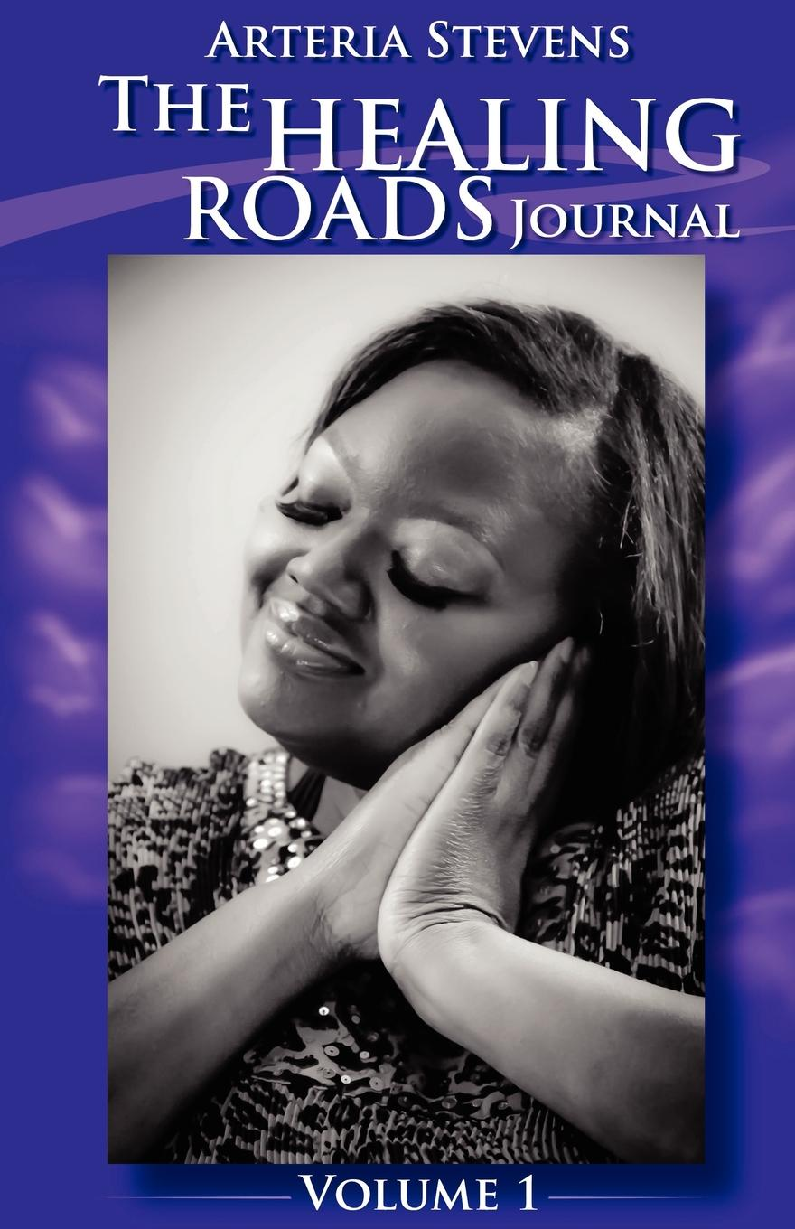 Arteria Stevens The Healing Roads Journal