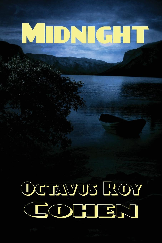 Octavus Roy Cohen Midnight a man rides through