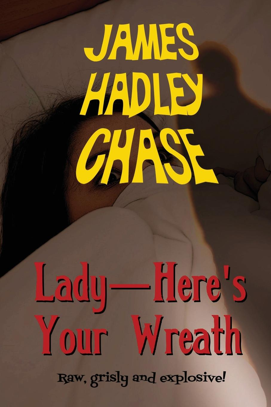 James Hadley Chase Lady-Here.s Your Wreath