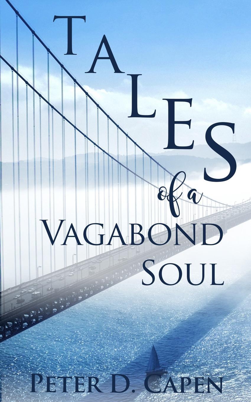 Peter D. Capen Tales of a Vagabond Soul peter hawkins the unquiet grave – short stories