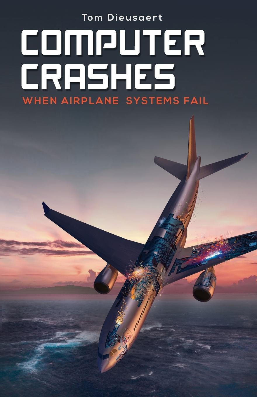 Tom Dieusaert Computer Crashes. When airplane systems fail