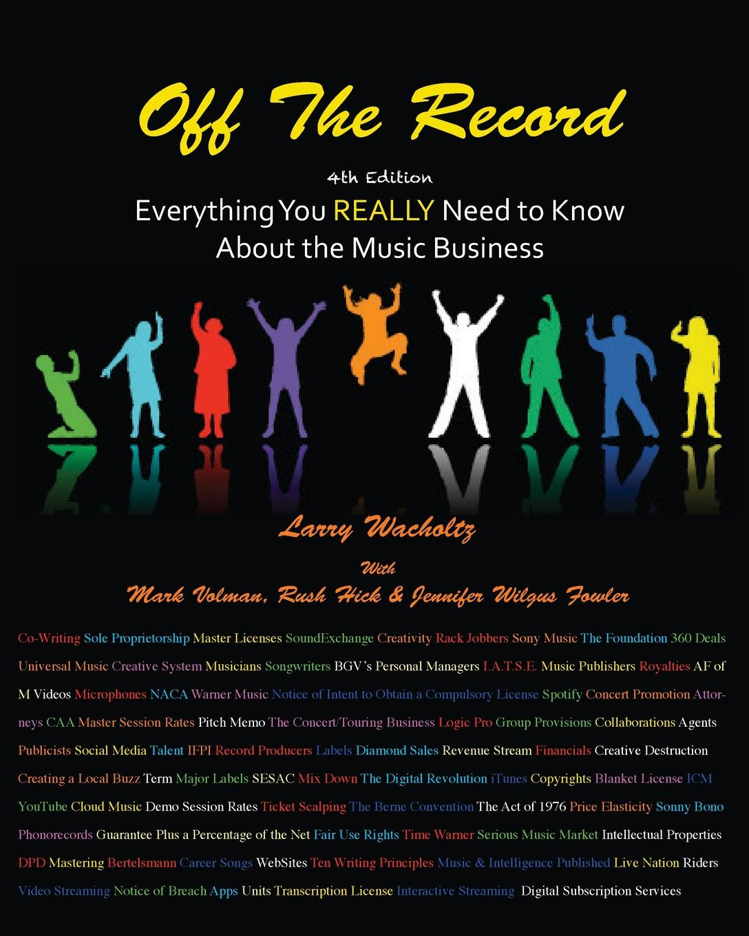 Off the Record A bunch of guys get together and start a band. From a legal/business...