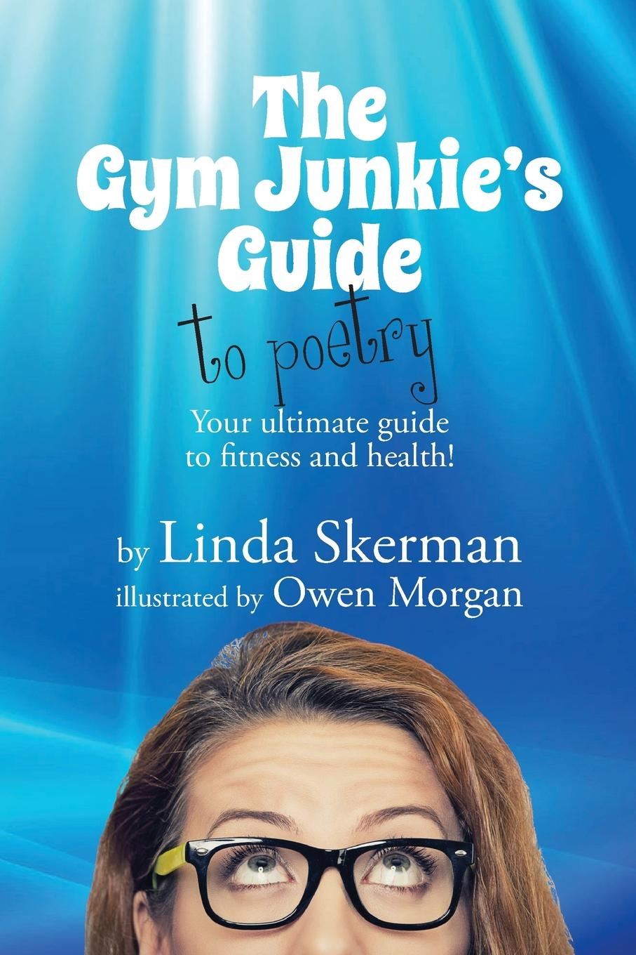 Linda Skerman The Gym J Guide to Poetry. Your ultimate guide fitness and health.