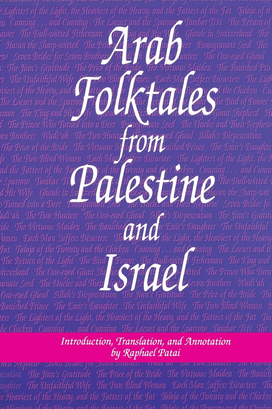 Raphael Patai Arab Folktales from Palestine and Israel vijay mahajan the arab world unbound tapping into the power of 350 million consumers