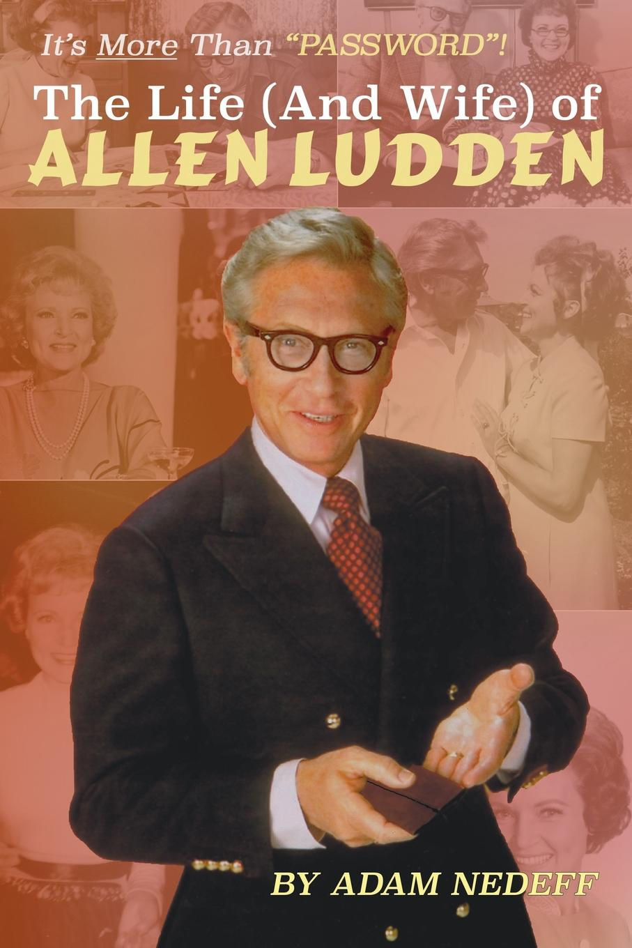 Adam Nedeff The Life (and Wife) of Allen Ludden hocking joseph the man who rose again