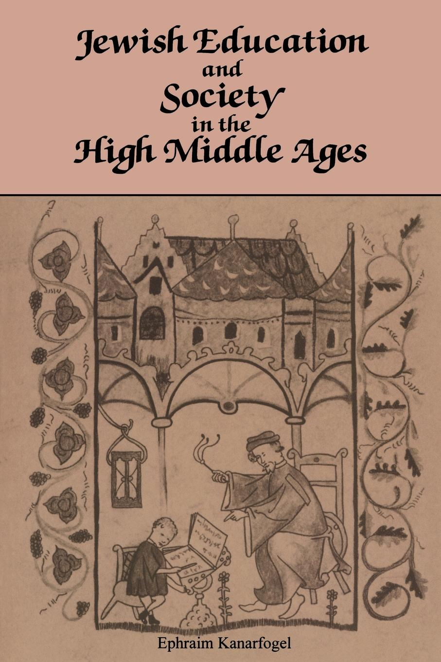 Ephraim Kanarfogel Jewish Education and Society in the High Middle Ages the middle class as factor of stability of the russian society