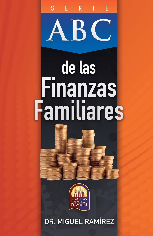 Dr. MIGUEL RAMÍREZ ABC DE LAS FINANZAS FAMILIARES цена и фото