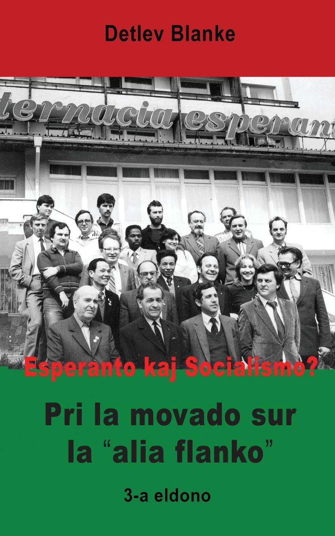 Detlev Blanke Esperanto kaj Socialismo. Pri la movado sur la .alia flanko. la