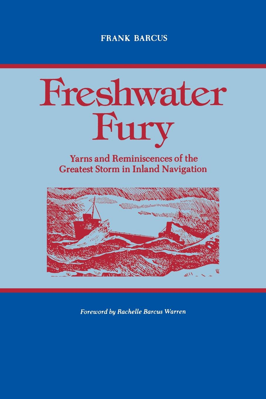 Frank Barcus Freshwater Fury. Yarns and Reminiscences of the Greatest Storm in Inland Navigation lakes restaurant