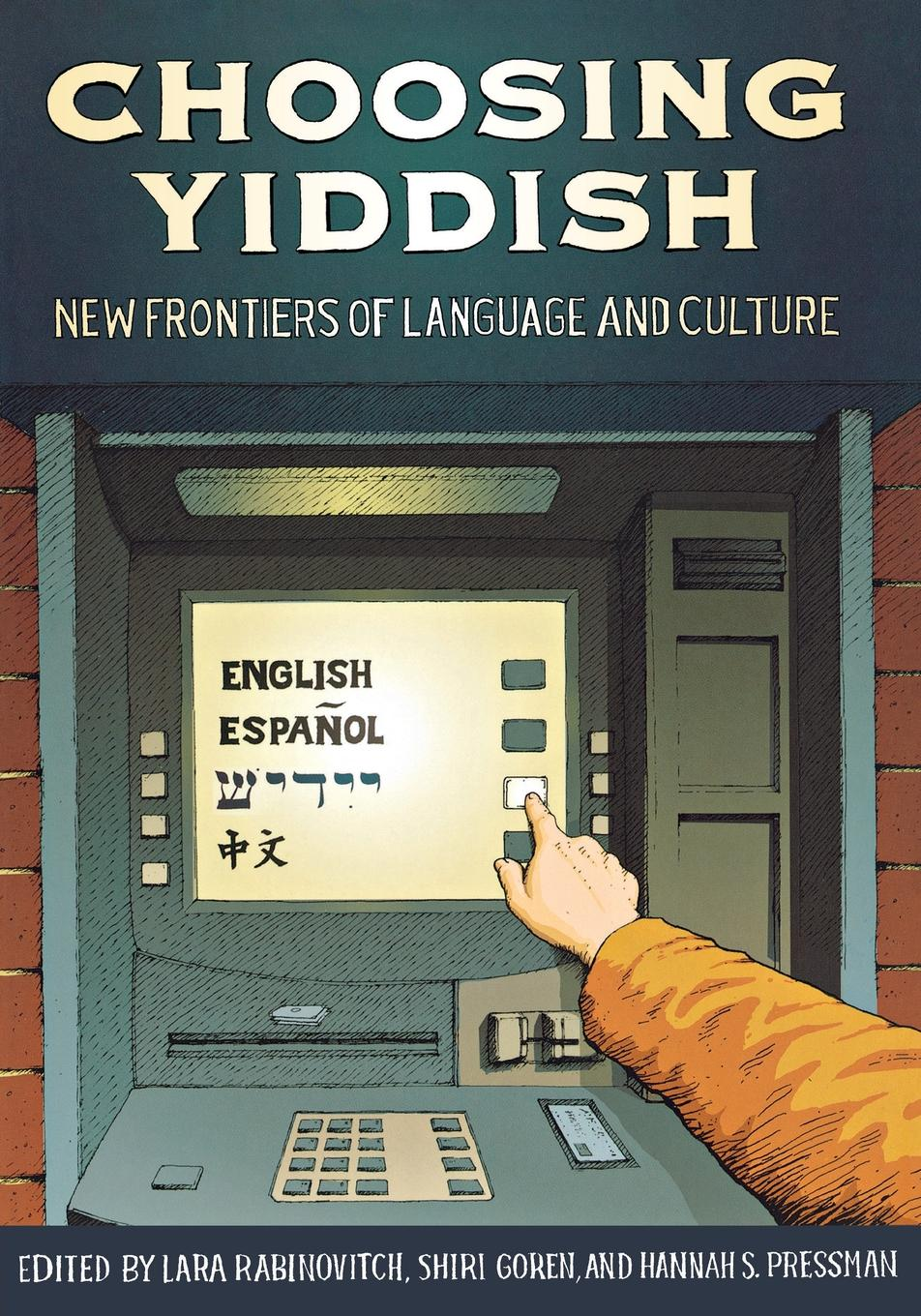 Choosing Yiddish. New Frontiers of Language and Culture irene fowlkes gender and the city politics of space in contemporary new york pop culture