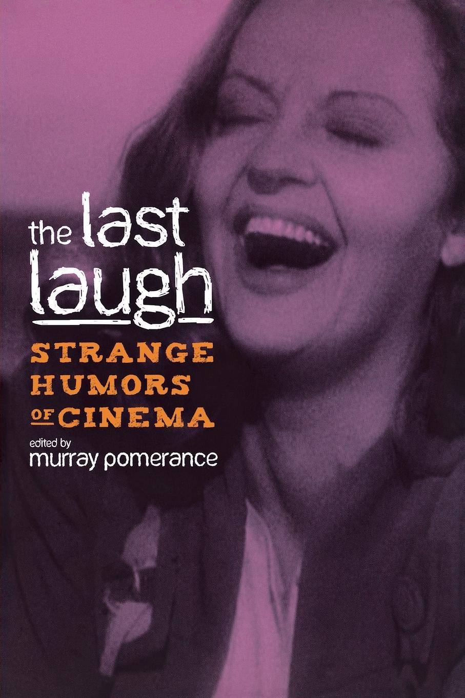 The Last Laugh. Strange Humors of Cinema the devil s laughter