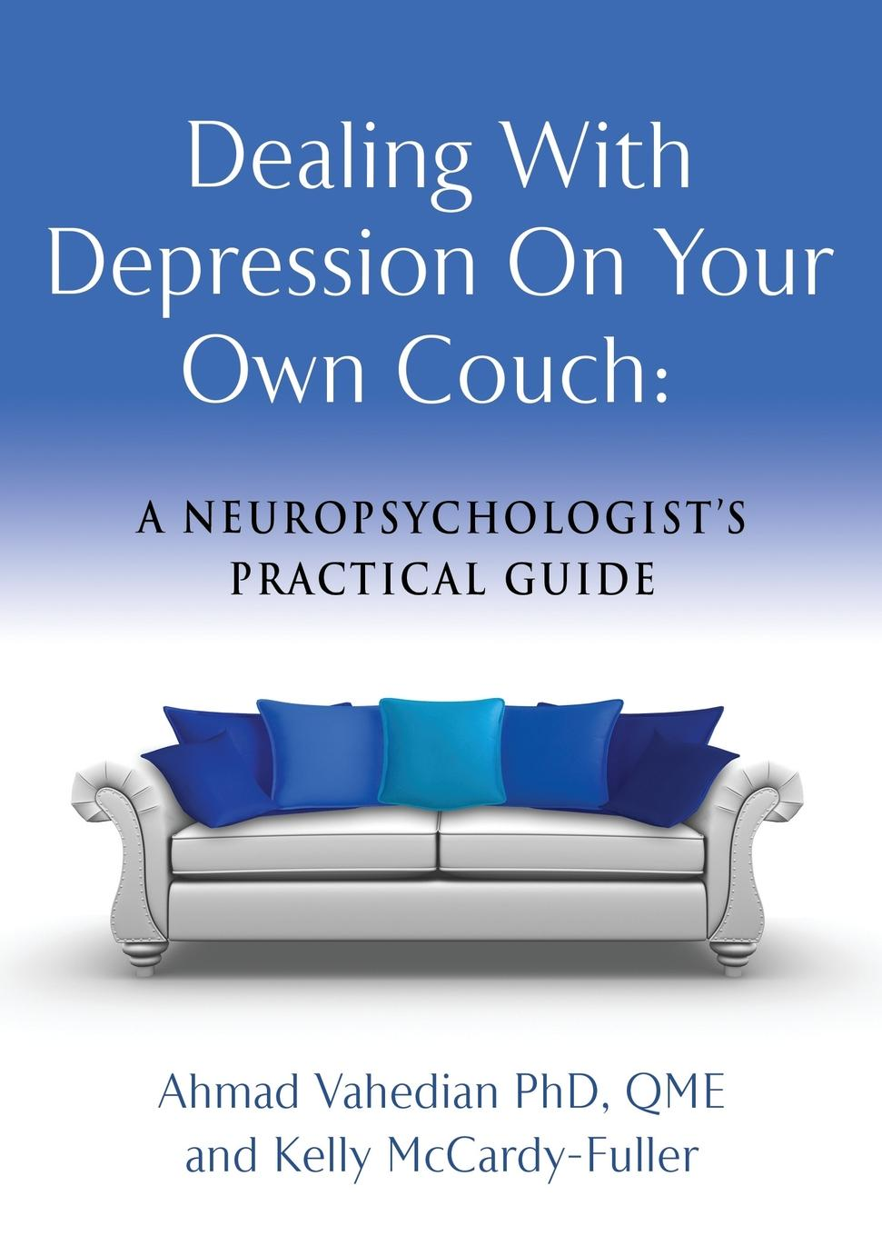 Ahmad Vahedian PhD QME, Kelly McCardy-Fuller Dealing with Depression On Your Own Couch. A Neuropsychologist.s Practical Guide barrow tzs1 a02 yklzs1 t01 g1 4 white black silver gold acrylic water cooling plug coins can be used to twist the