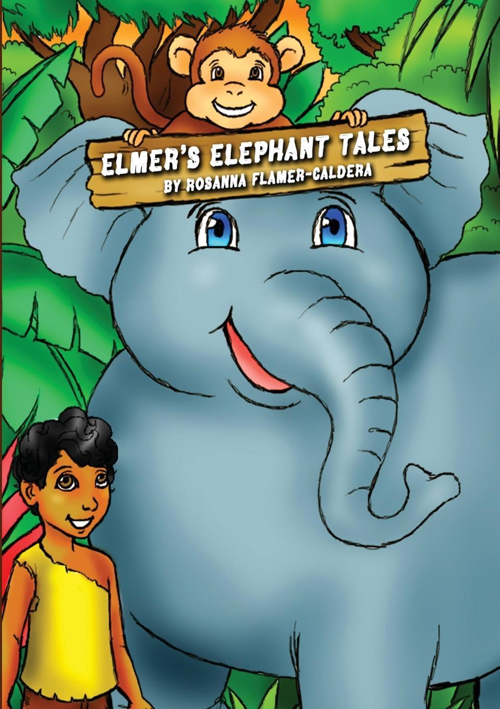 Rosanna Flamer-Caldera ELMER.S ELEPHANT TALES elmer and the lost teddy