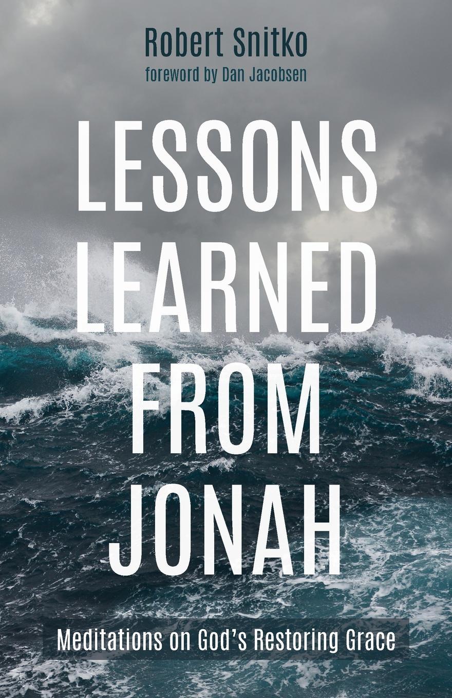 Robert Snitko Lessons Learned from Jonah robert goeringer god s offspring