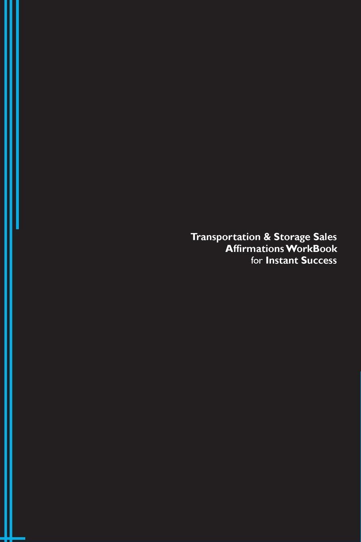 Transportation . Storage Sales Affirmations Workbook for Instant Success. Transportation . Storage Sales Positive . Empowering Affirmations Workbook. Includes. Transportation . Storage Sales Subliminal Empowerment.