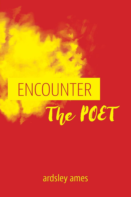 ardsley ames Encounter The Poet ardsley ames encounter the poet