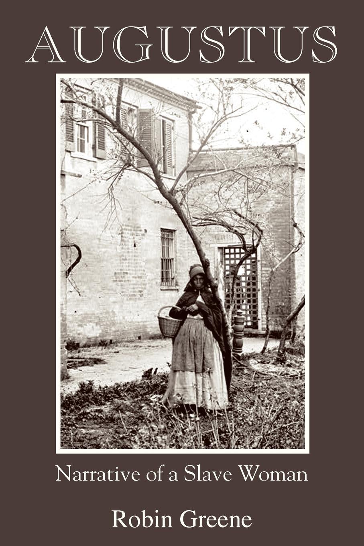 Robin Greene Augustus. Narrative of a Slave Woman carolyn greene her mistletoe man