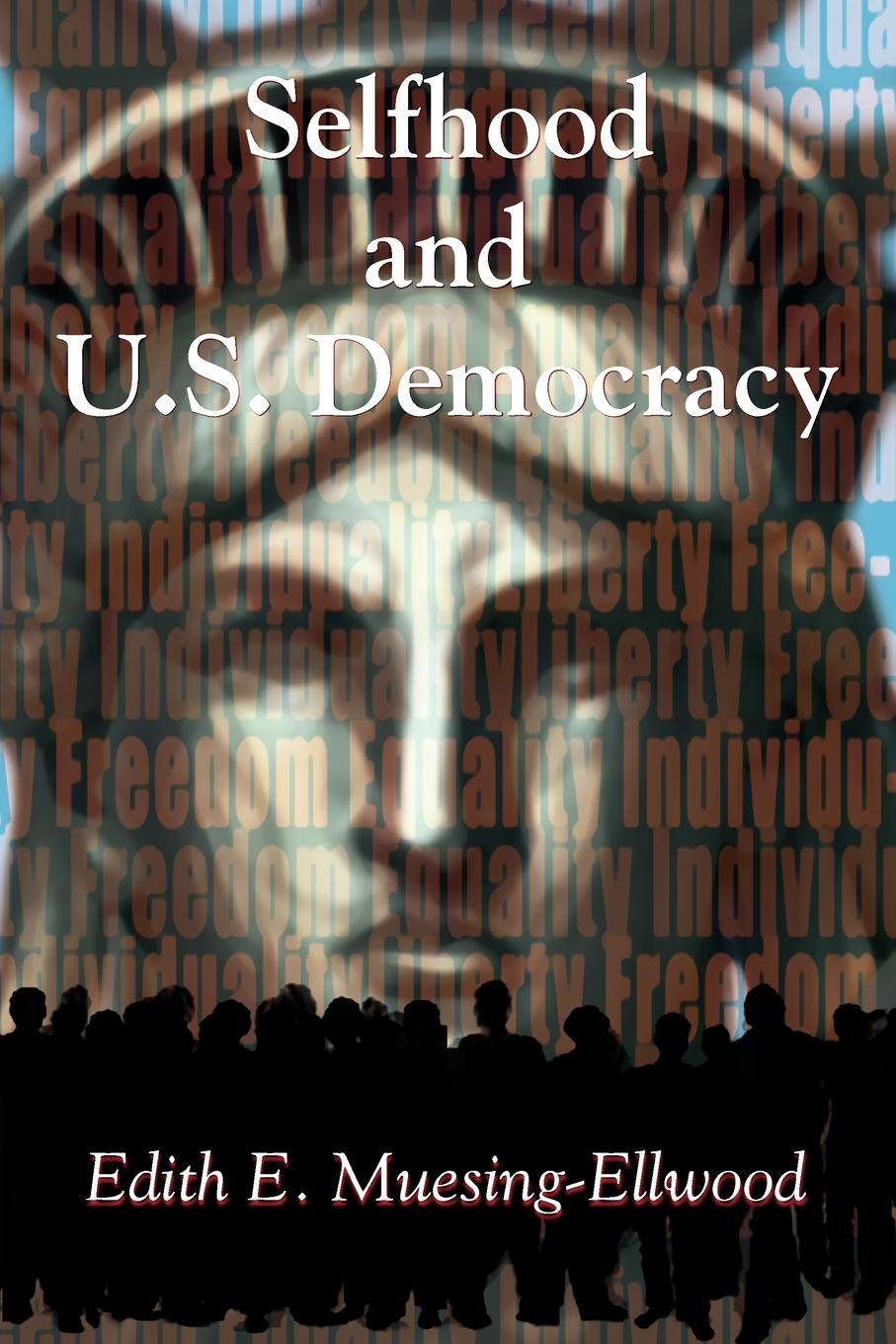 Edith E. Muesing-Ellwood Selfhood and U.S. Democracy zygmunt bauman practices of selfhood