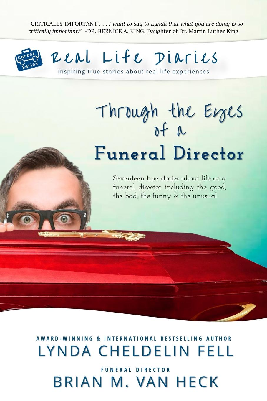 Lynda Cheldelin Fell, Brian Van Heck Real Life Diaries. Through the Eyes of a Funeral Director the director
