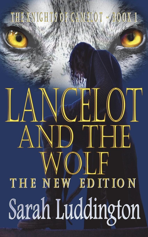 Sarah Luddington Lancelot and the Wolf - The New Edition